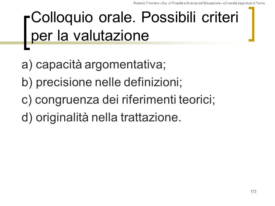 Roberto Trinchero – Dip. di Filosofia e Scienze dell'Educazione – Università degli studi di Torino Colloquio orale. Possibili criteri per la valutazio
