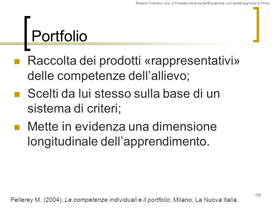 Roberto Trinchero – Dip. di Filosofia e Scienze dell'Educazione – Università degli studi di Torino Portfolio Raccolta dei prodotti «rappresentativi» d