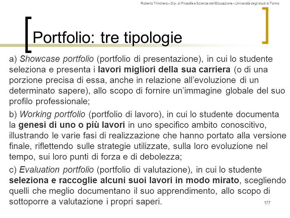 Roberto Trinchero – Dip. di Filosofia e Scienze dell'Educazione – Università degli studi di Torino Portfolio: tre tipologie a) Showcase portfolio (por