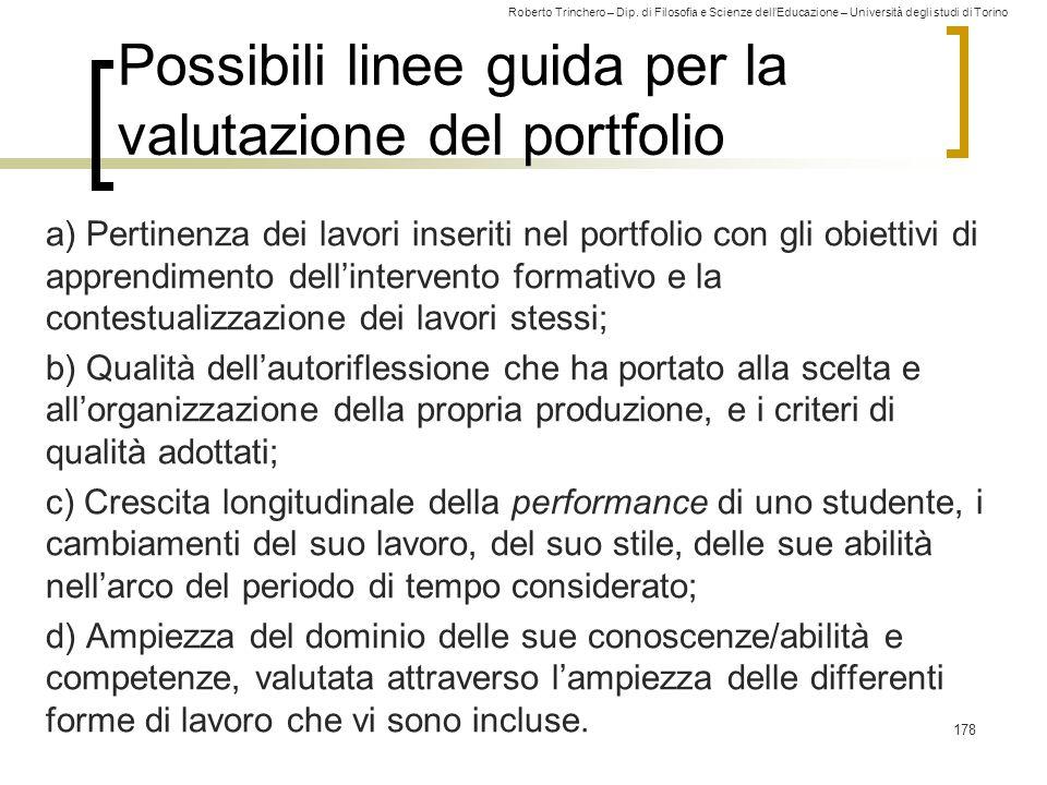 Roberto Trinchero – Dip. di Filosofia e Scienze dell'Educazione – Università degli studi di Torino Possibili linee guida per la valutazione del portfo