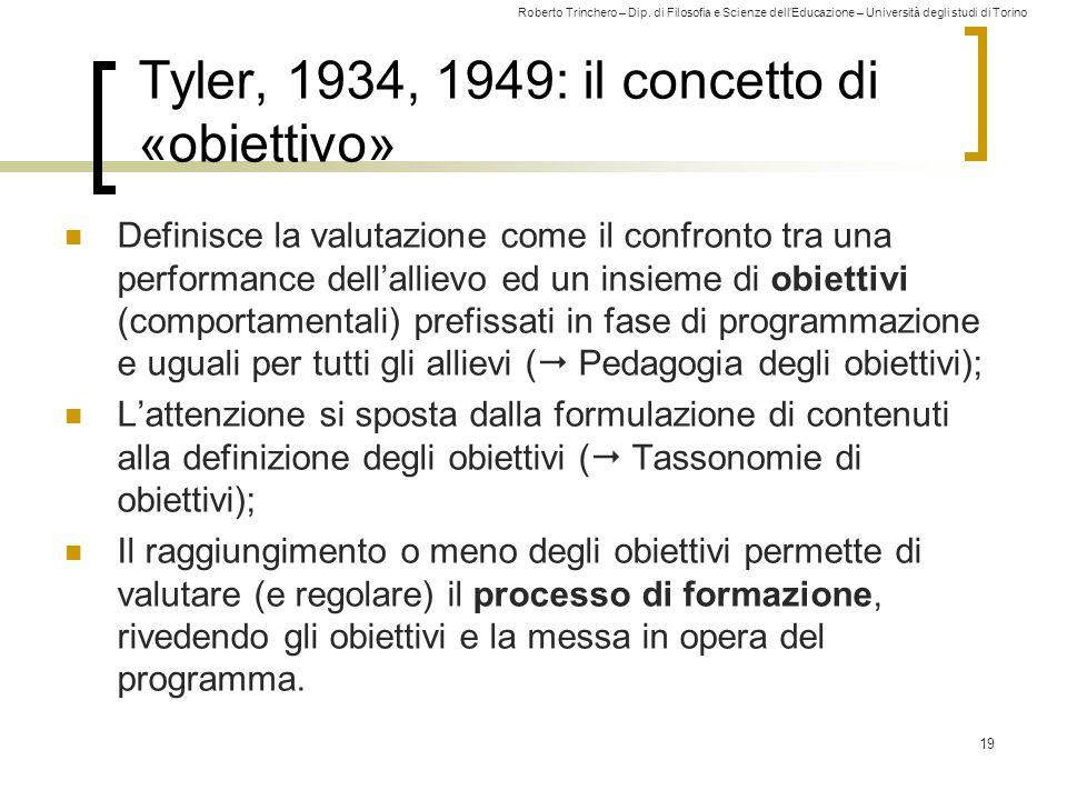 Roberto Trinchero – Dip. di Filosofia e Scienze dell'Educazione – Università degli studi di Torino Tyler, 1934, 1949: il concetto di «obiettivo» Defin