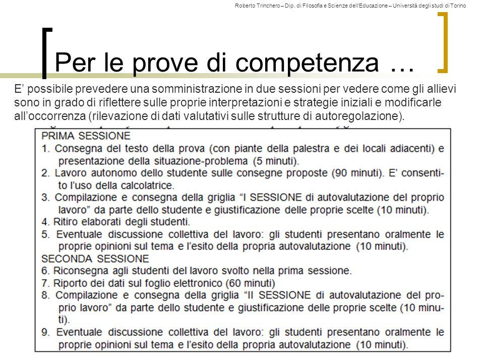 Roberto Trinchero – Dip. di Filosofia e Scienze dell'Educazione – Università degli studi di Torino Per le prove di competenza … 197 E' possibile preve