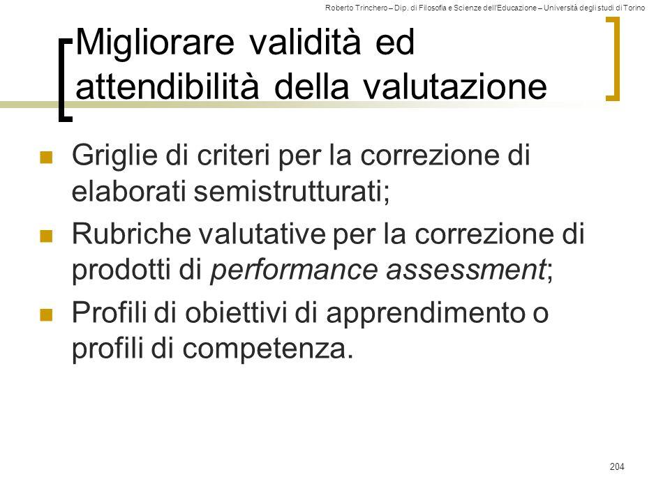 Roberto Trinchero – Dip. di Filosofia e Scienze dell'Educazione – Università degli studi di Torino Migliorare validità ed attendibilità della valutazi