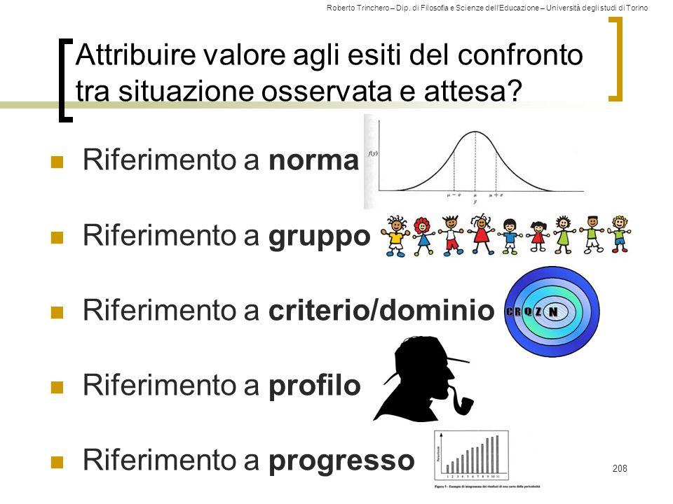 Roberto Trinchero – Dip. di Filosofia e Scienze dell'Educazione – Università degli studi di Torino Attribuire valore agli esiti del confronto tra situ