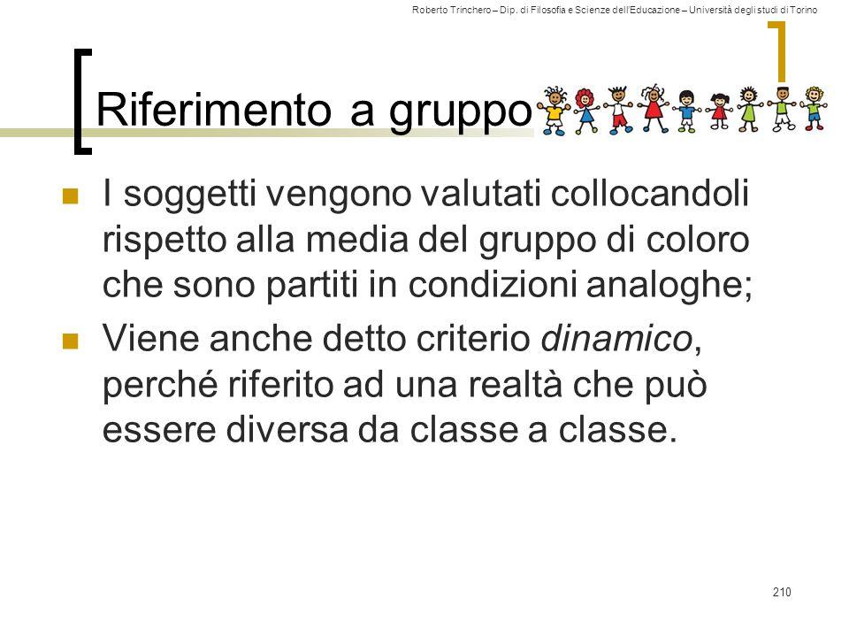Roberto Trinchero – Dip. di Filosofia e Scienze dell'Educazione – Università degli studi di Torino Riferimento a gruppo I soggetti vengono valutati co