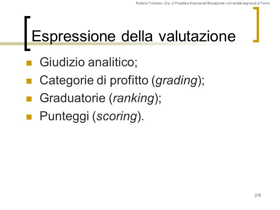 Roberto Trinchero – Dip. di Filosofia e Scienze dell'Educazione – Università degli studi di Torino Espressione della valutazione Giudizio analitico; C