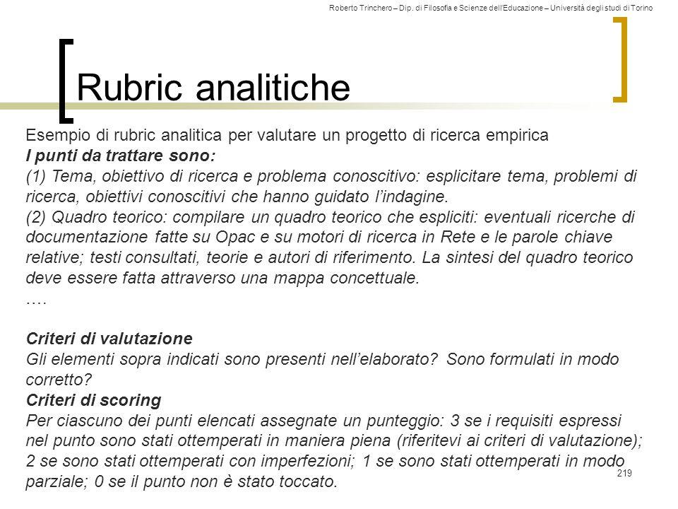 Roberto Trinchero – Dip. di Filosofia e Scienze dell'Educazione – Università degli studi di Torino 219 Rubric analitiche Esempio di rubric analitica p