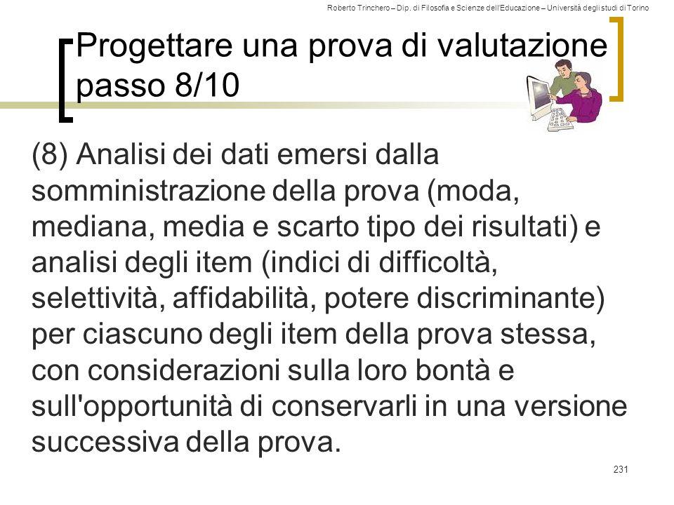 Roberto Trinchero – Dip. di Filosofia e Scienze dell'Educazione – Università degli studi di Torino Progettare una prova di valutazione passo 8/10 (8)