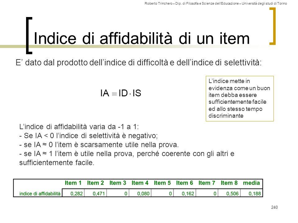 Roberto Trinchero – Dip. di Filosofia e Scienze dell'Educazione – Università degli studi di Torino Indice di affidabilità di un item E' dato dal prodo