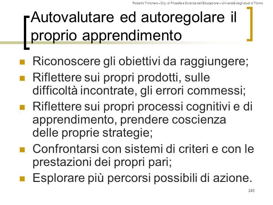 Roberto Trinchero – Dip. di Filosofia e Scienze dell'Educazione – Università degli studi di Torino Autovalutare ed autoregolare il proprio apprendimen