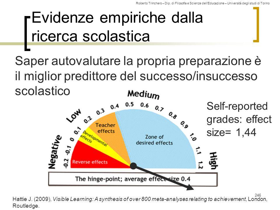 Roberto Trinchero – Dip. di Filosofia e Scienze dell'Educazione – Università degli studi di Torino Self-reported grades: effect size= 1,44 Evidenze em