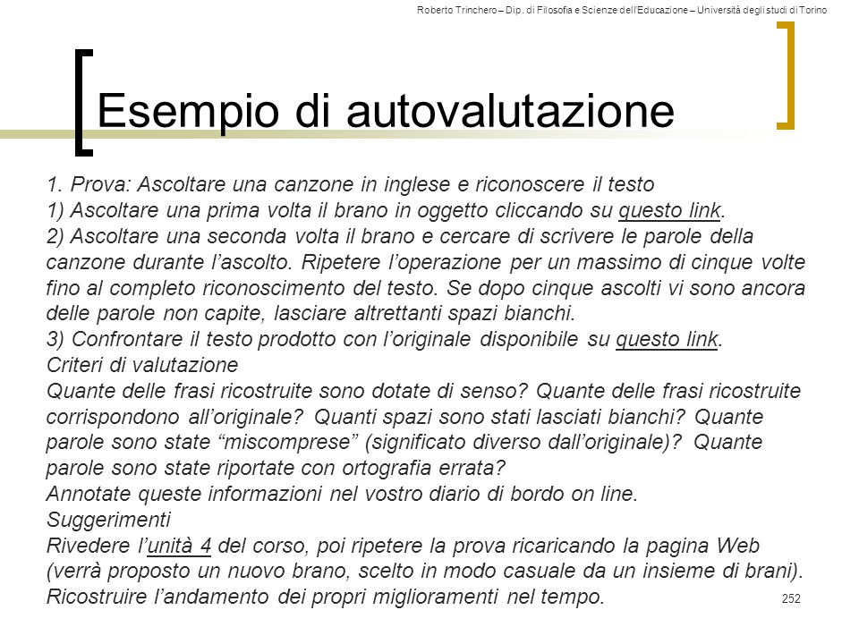 Roberto Trinchero – Dip. di Filosofia e Scienze dell'Educazione – Università degli studi di Torino 252 Esempio di autovalutazione 1. Prova: Ascoltare