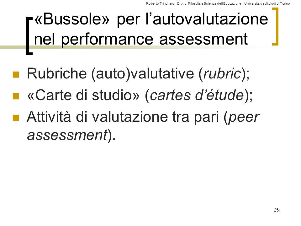 Roberto Trinchero – Dip. di Filosofia e Scienze dell'Educazione – Università degli studi di Torino «Bussole» per l'autovalutazione nel performance ass