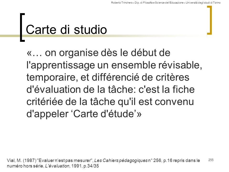 Roberto Trinchero – Dip. di Filosofia e Scienze dell'Educazione – Università degli studi di Torino Carte di studio «… on organise dès le début de l'ap