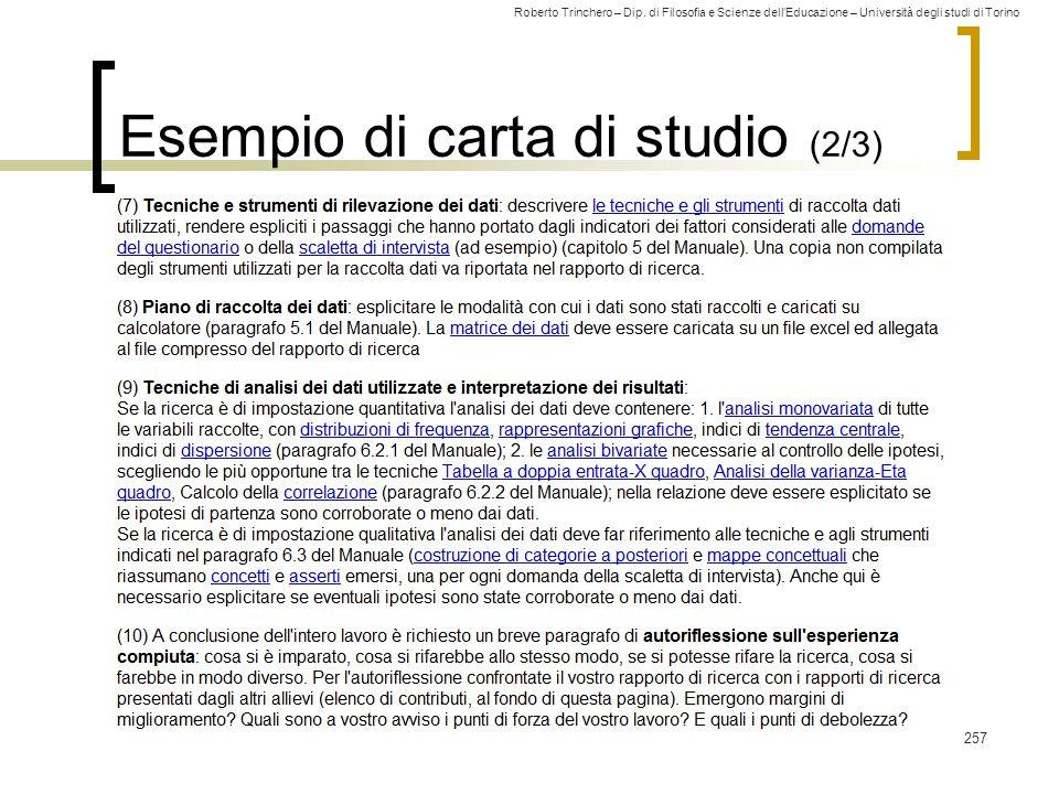 Roberto Trinchero – Dip. di Filosofia e Scienze dell'Educazione – Università degli studi di Torino Esempio di carta di studio (2/3) 257
