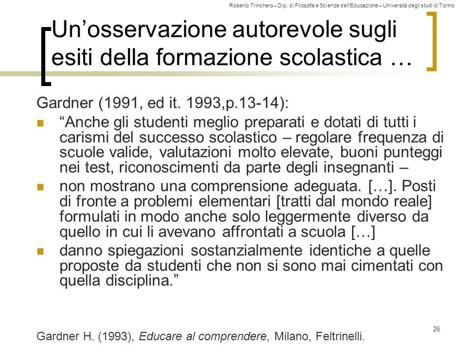 Roberto Trinchero – Dip. di Filosofia e Scienze dell'Educazione – Università degli studi di Torino 26 Un'osservazione autorevole sugli esiti della for