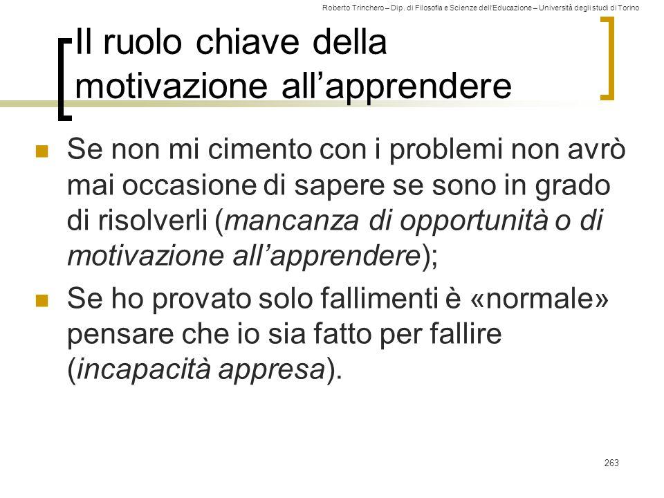 Roberto Trinchero – Dip. di Filosofia e Scienze dell'Educazione – Università degli studi di Torino Il ruolo chiave della motivazione all'apprendere Se