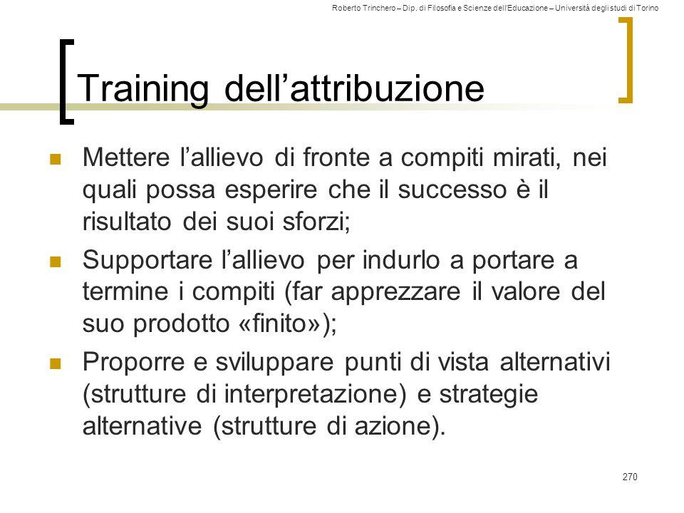 Roberto Trinchero – Dip. di Filosofia e Scienze dell'Educazione – Università degli studi di Torino Training dell'attribuzione Mettere l'allievo di fro