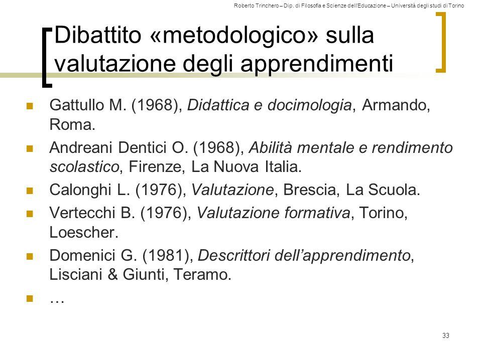 Roberto Trinchero – Dip. di Filosofia e Scienze dell'Educazione – Università degli studi di Torino Dibattito «metodologico» sulla valutazione degli ap