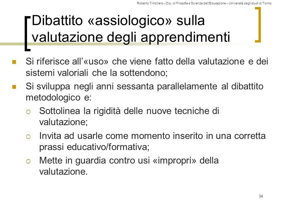 Roberto Trinchero – Dip. di Filosofia e Scienze dell'Educazione – Università degli studi di Torino Dibattito «assiologico» sulla valutazione degli app