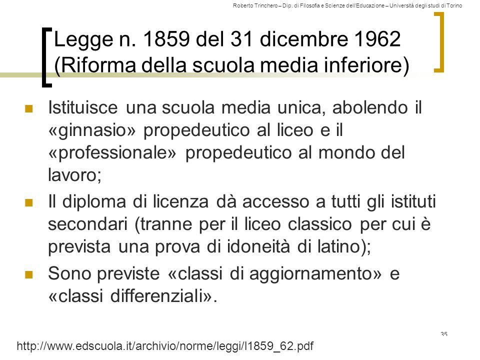 Roberto Trinchero – Dip. di Filosofia e Scienze dell'Educazione – Università degli studi di Torino Legge n. 1859 del 31 dicembre 1962 (Riforma della s