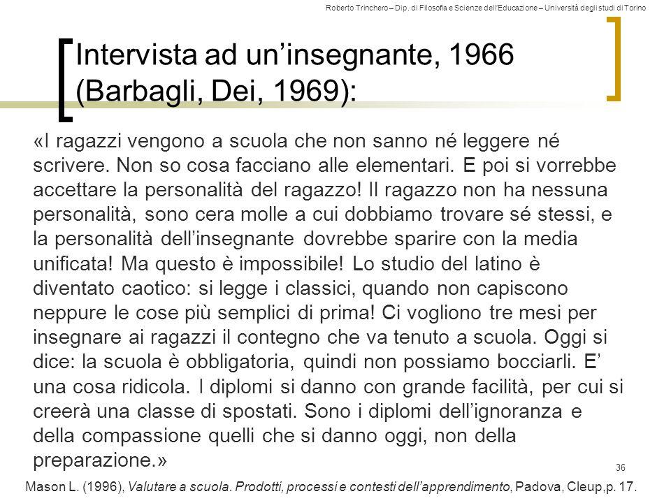 Roberto Trinchero – Dip. di Filosofia e Scienze dell'Educazione – Università degli studi di Torino Intervista ad un'insegnante, 1966 (Barbagli, Dei, 1
