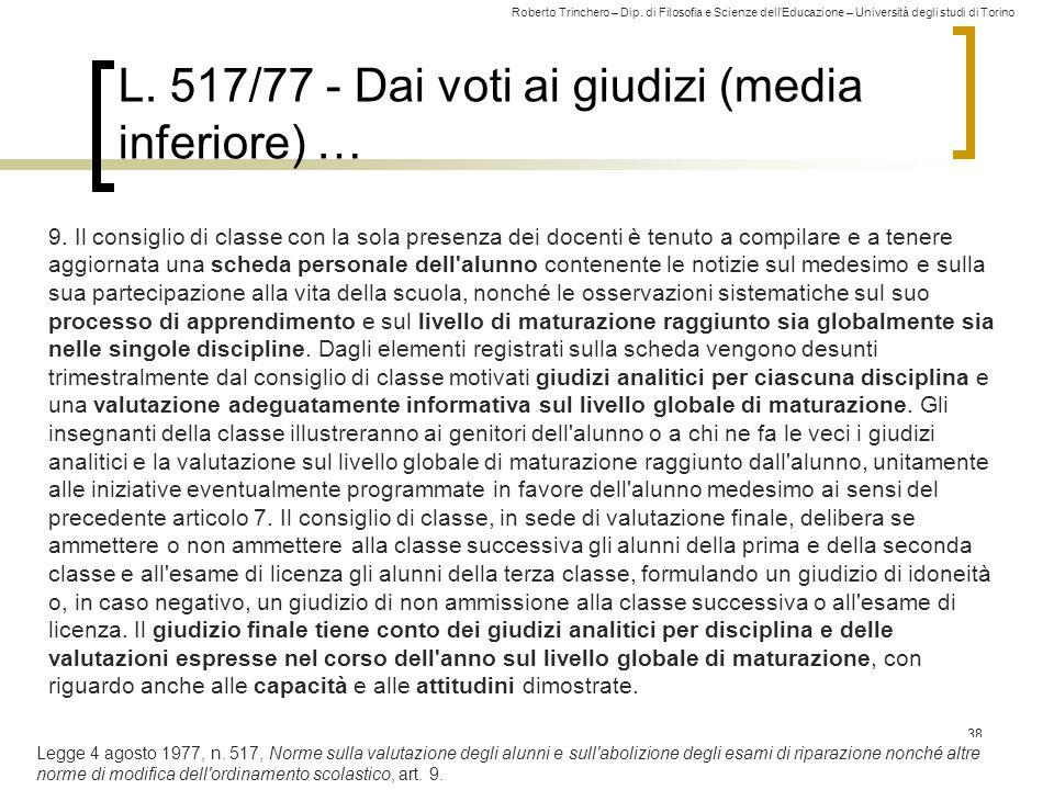 Roberto Trinchero – Dip. di Filosofia e Scienze dell'Educazione – Università degli studi di Torino L. 517/77 - Dai voti ai giudizi (media inferiore) …