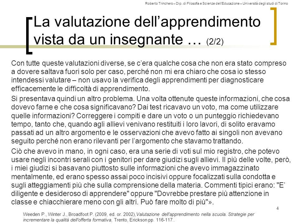 Roberto Trinchero – Dip. di Filosofia e Scienze dell'Educazione – Università degli studi di Torino La valutazione dell'apprendimento vista da un inseg