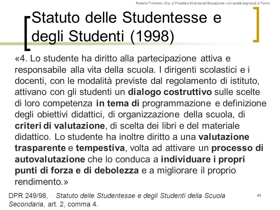 Roberto Trinchero – Dip. di Filosofia e Scienze dell'Educazione – Università degli studi di Torino Statuto delle Studentesse e degli Studenti (1998) «
