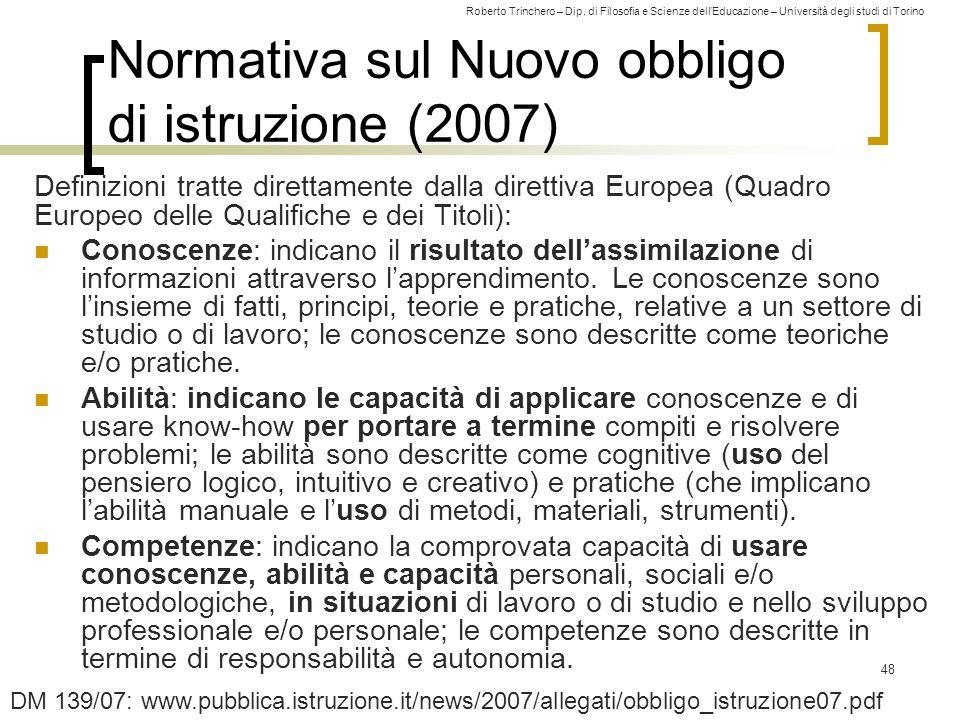 Roberto Trinchero – Dip. di Filosofia e Scienze dell'Educazione – Università degli studi di Torino 48 Normativa sul Nuovo obbligo di istruzione (2007)