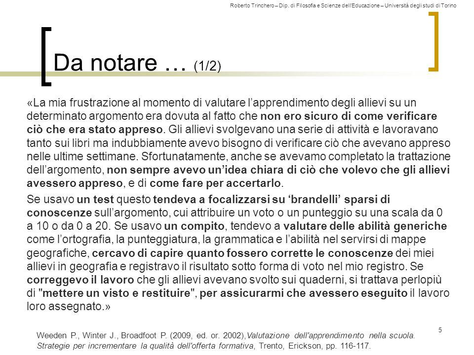 Roberto Trinchero – Dip. di Filosofia e Scienze dell'Educazione – Università degli studi di Torino Da notare … (1/2) «La mia frustrazione al momento d