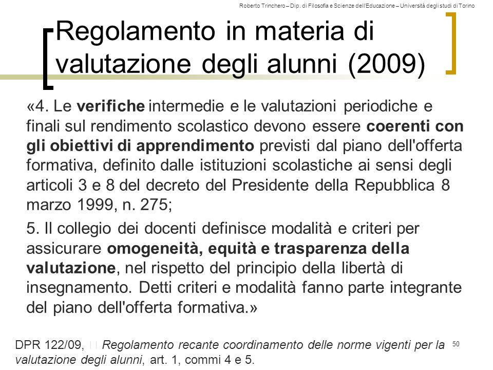 Roberto Trinchero – Dip. di Filosofia e Scienze dell'Educazione – Università degli studi di Torino Regolamento in materia di valutazione degli alunni