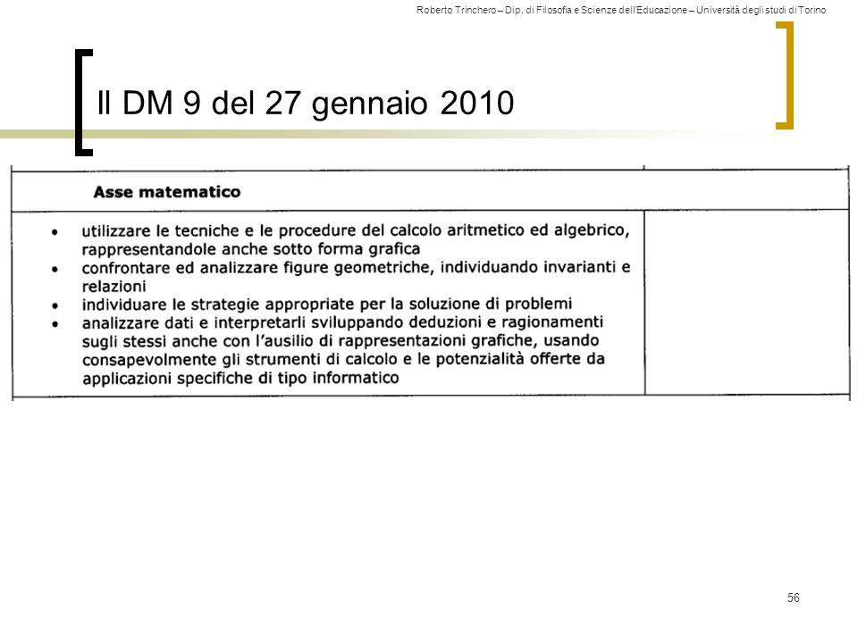 Roberto Trinchero – Dip. di Filosofia e Scienze dell'Educazione – Università degli studi di Torino 56 Il DM 9 del 27 gennaio 2010