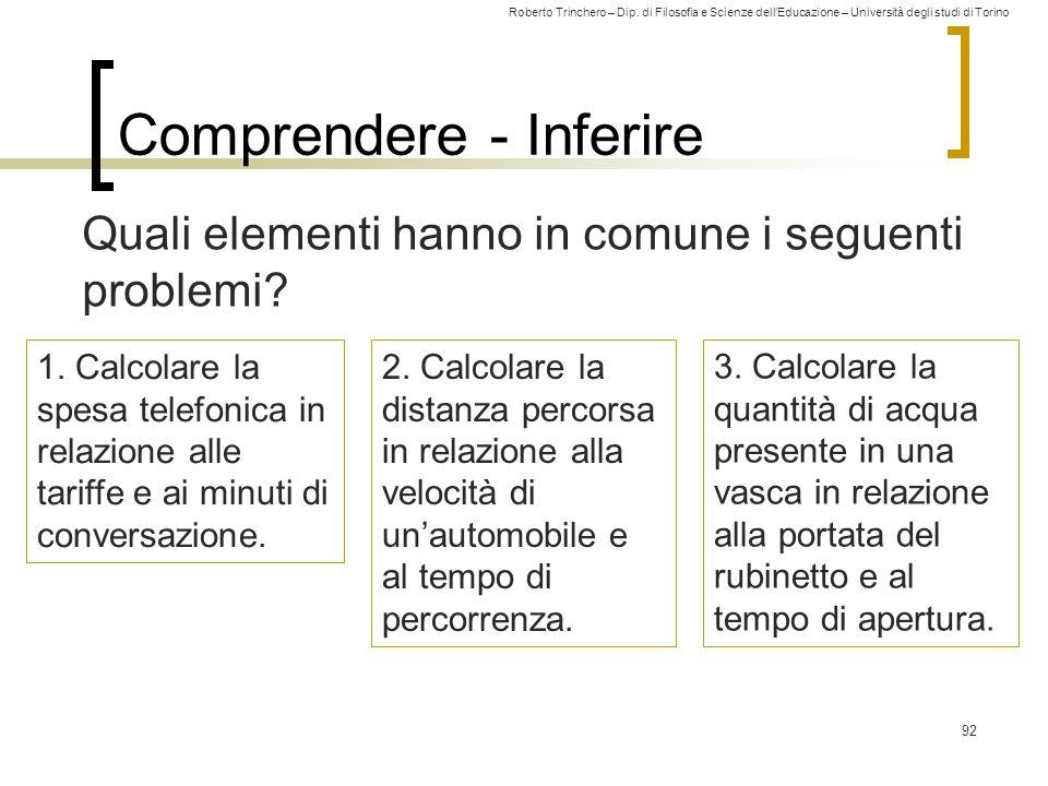 Roberto Trinchero – Dip. di Filosofia e Scienze dell'Educazione – Università degli studi di Torino Comprendere - Inferire 92 Quali elementi hanno in c