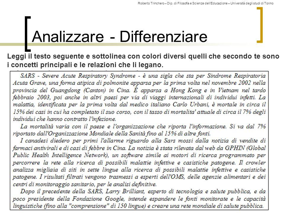 Roberto Trinchero – Dip. di Filosofia e Scienze dell'Educazione – Università degli studi di Torino 99 Analizzare - Differenziare Leggi il testo seguen