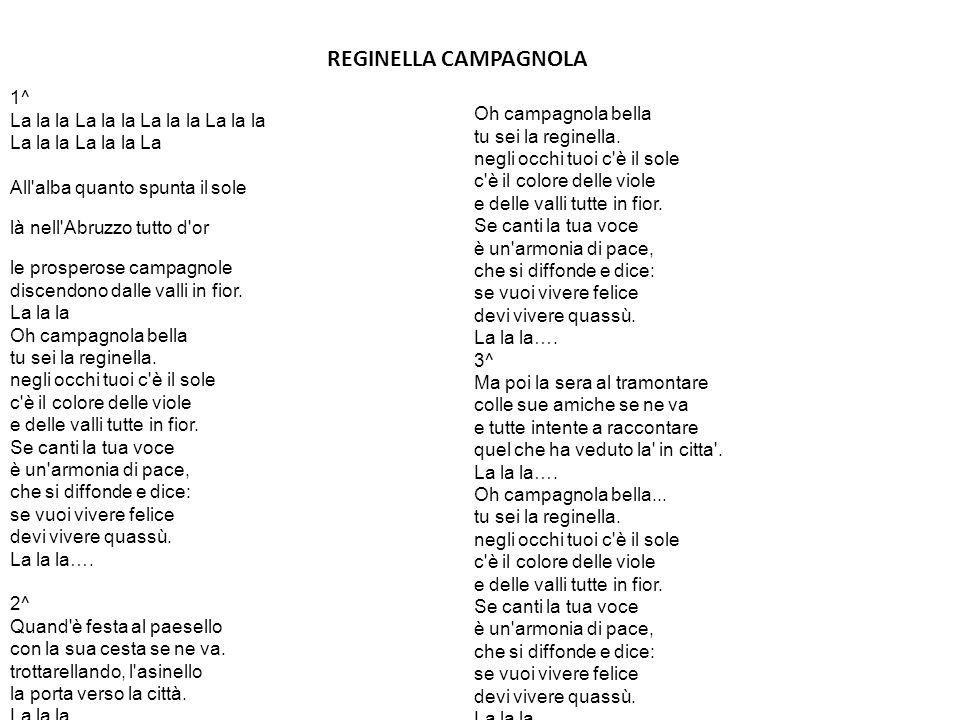 1^ La la la La la la La la la La la la La All'alba quanto spunta il sole là nell'Abruzzo tutto d'or le prosperose campagnole discendono dalle valli in