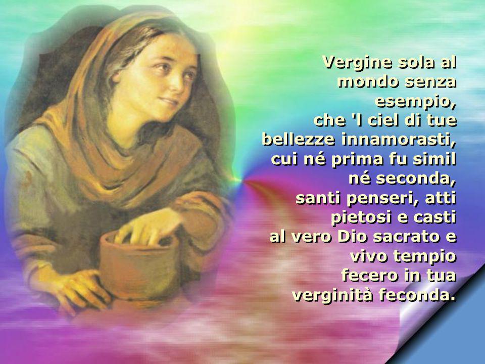 Vergine glorïosa, donna del Re che nostri lacci à sciolti e fatto l mondo libero e felice, ne le cui sante piaghe prego ch appaghe il cor, vera beatrice.