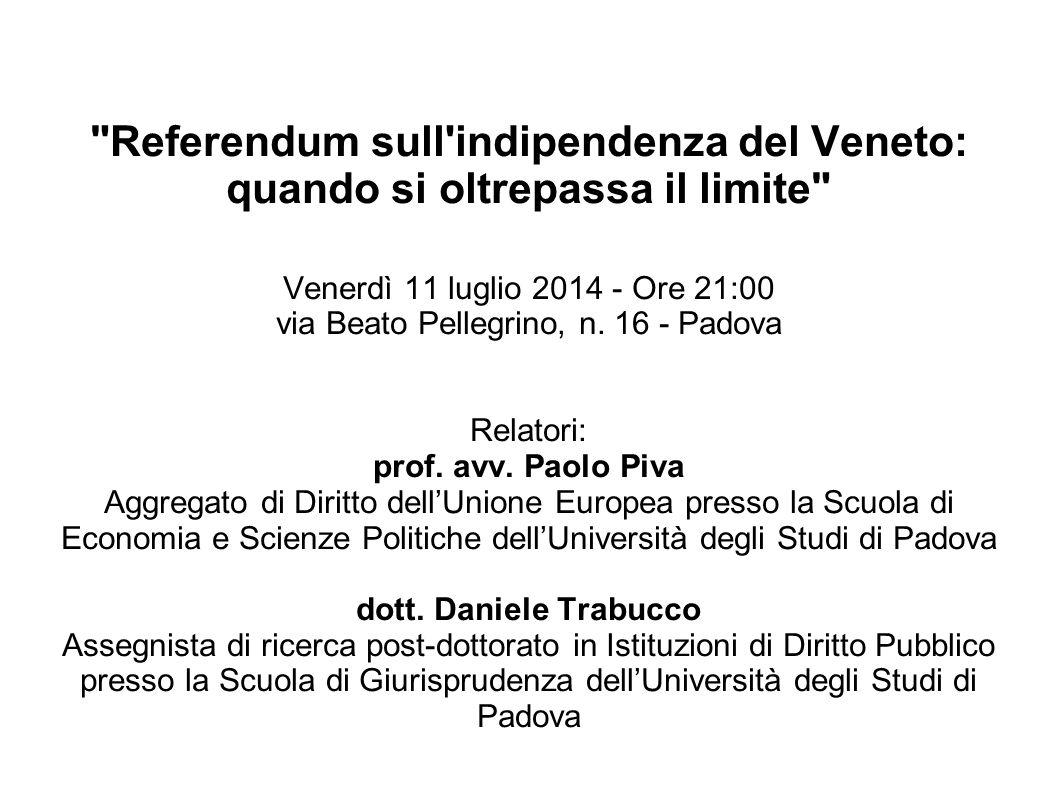 Referendum sull indipendenza del Veneto: quando si oltrepassa il limite Venerdì 11 luglio 2014 - Ore 21:00 via Beato Pellegrino, n.
