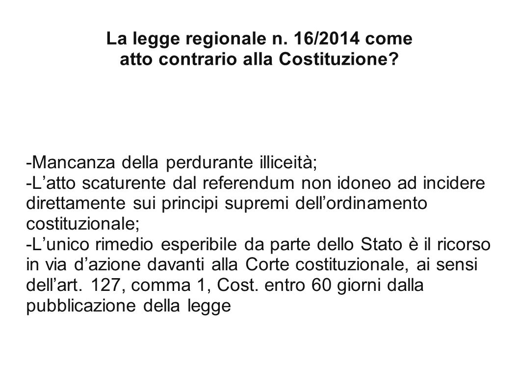La legge regionale n.16/2014 come atto contrario alla Costituzione.