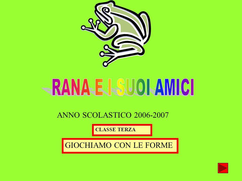 ANNO SCOLASTICO 2006-2007 GIOCHIAMO CON LE FORME CLASSE TERZA