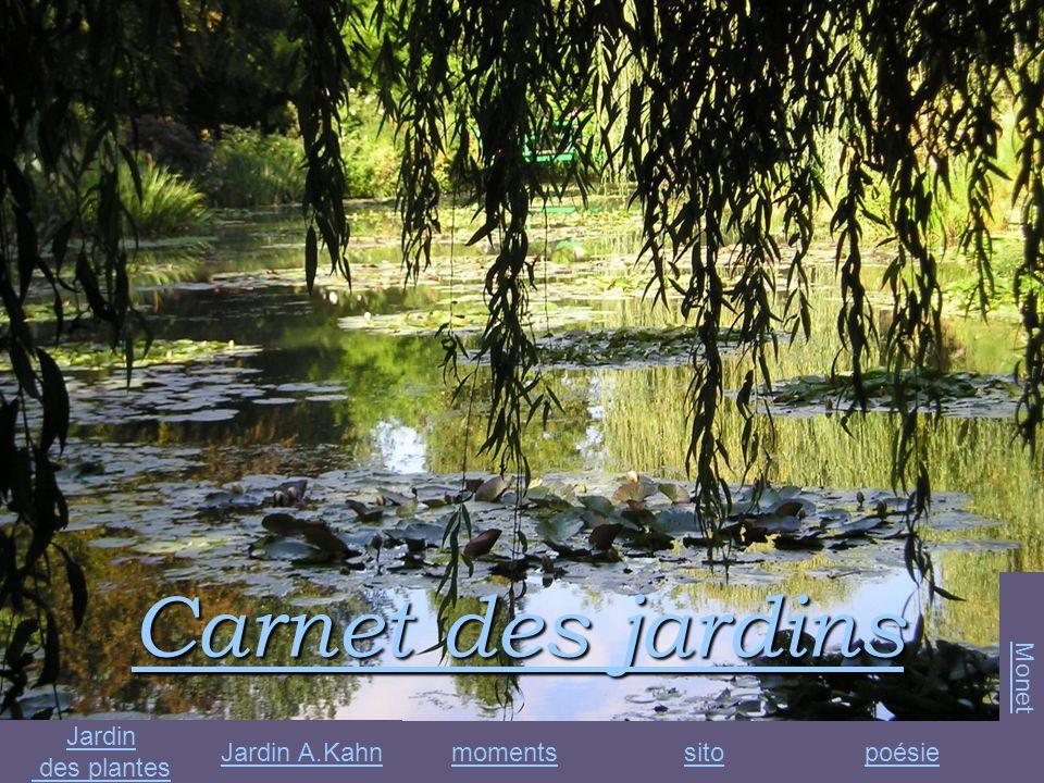 Carnet des jardins Carnet des jardins poésiesitomoments Jardin A.Kahn Jardin des plantes Monet