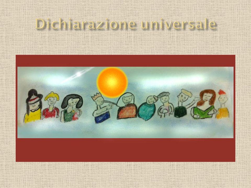  Una delle conquiste più significative del novecento è stata la dichiarazione universale dei diritti dell'uomo ,adotta dall'assemblea generale delle nazioni unite,10 dicembre 1948.
