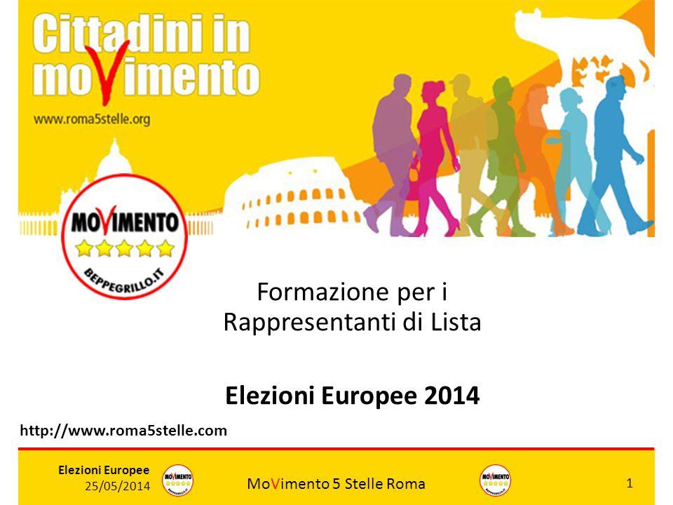 MoVimento 5 Stelle Roma 1 Elezioni Europee 25/05/2014 MO V IMENTO 5 STELLE ROMA Formazione per i Rappresentanti di Lista Elezioni Europee 2014 http://