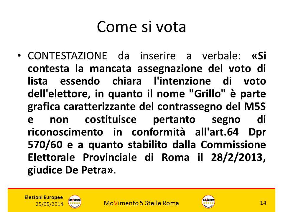 MoVimento 5 Stelle Roma 14 Elezioni Europee 25/05/2014 Come si vota CONTESTAZIONE da inserire a verbale: «Si contesta la mancata assegnazione del voto