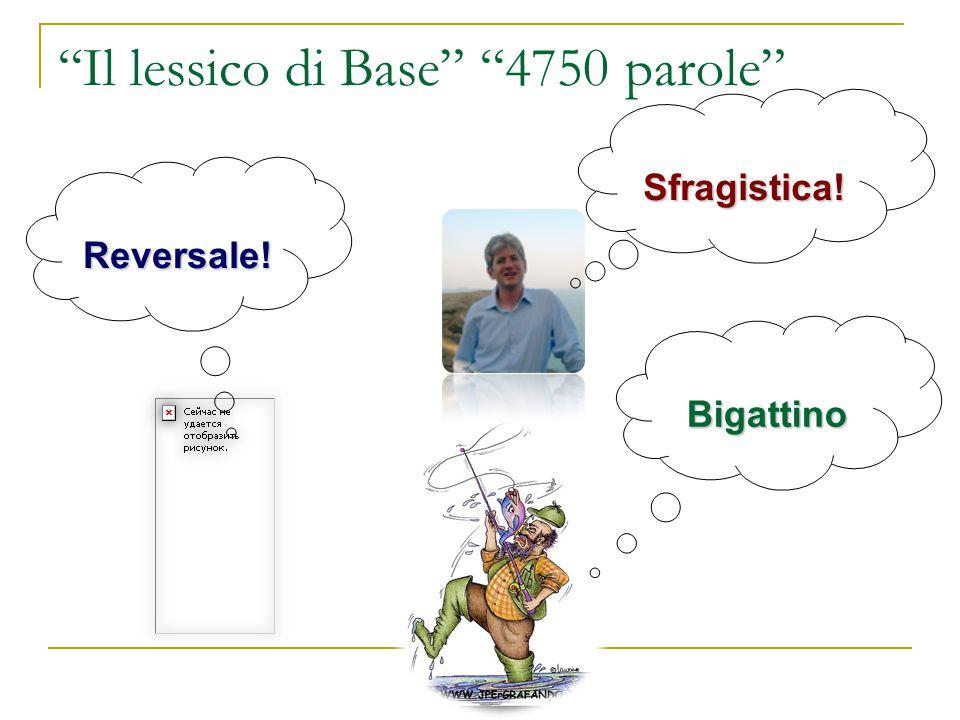 """""""Il lessico di Base"""" """"4750 parole"""" Sfragistica! Reversale! Bigattino"""