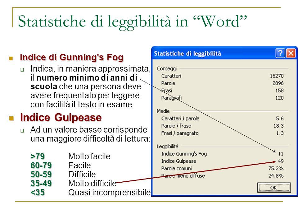 """Statistiche di leggibilità in """"Word"""" Indice di Gunning's Fog Indice di Gunning's Fog  Indica, in maniera approssimata, il numero minimo di anni di sc"""