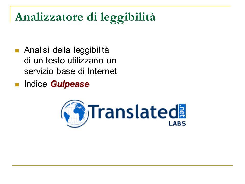 Analizzatore di leggibilità Analisi della leggibilità di un testo utilizzano un servizio base di Internet Gulpease Indice Gulpease