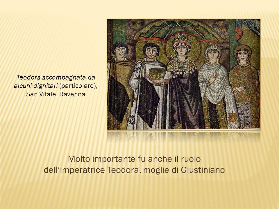 Molto importante fu anche il ruolo dell'imperatrice Teodora, moglie di Giustiniano Teodora accompagnata da alcuni dignitari (particolare), San Vitale,