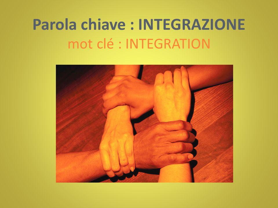 Parola chiave : INTEGRAZIONE mot clé : INTEGRATION