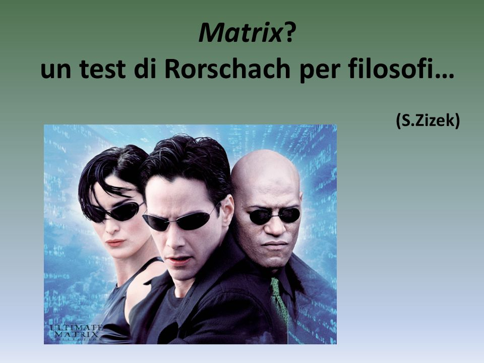 Matrix un test di Rorschach per filosofi… (S.Zizek)